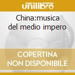 China:musica del medio impero cd musicale di Air mail music