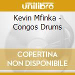 Kevin Mfinka - Congos Drums cd musicale di Air mail music