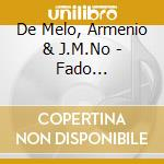 De Melo, Armenio & J.M.No - Fado Instrumental cd musicale di Air mail music