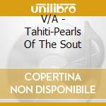 V/A - Tahiti-Pearls Of The Sout cd musicale di Air mail music