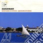 V/A - Zanzibar-Savours Of Spice cd musicale di Artisti Vari