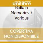 V/A - Balkan Memories cd musicale di Air mail music