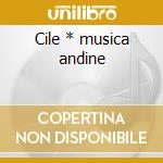Cile * musica andine cd musicale di Air mail music