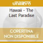 Hawaii - The Last Paradise cd musicale di Air mail music