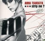 Anna Tsuchiya - Strip Me cd musicale