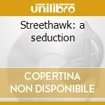 Streethawk: a seduction cd musicale
