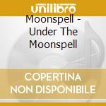 Under the moonspell cd musicale