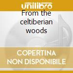 From the celtiberian woods cd musicale