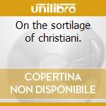 On the sortilage of christiani. cd musicale