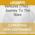 JOURNEY TO THE STARS cd musicale di THE VENTURES + 8 BT