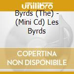 LES BYRDS (MINI CD) cd musicale di LES BYRDS
