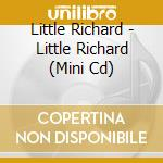 LITTLE RICHARD (MINI CD) cd musicale di RICHARD LITTLE
