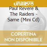 PAUL REVERE & THE RAIDERS (MINI CD) cd musicale di REVERE PAUL & THE RA