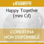 HAPPY TOGETHER (MINI CD) cd musicale di THE TURTLES
