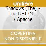 THE BEST OF-APACHE cd musicale di SHADOWS