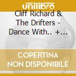 Cliff Richard & The Drifters - Dance With... + 5 Bt cd musicale di CLIFF RICHARD & THE