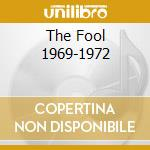 THE FOOL 1969-1972 cd musicale di GILBERT MONTAGNE'