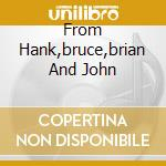 FROM HANK,BRUCE,BRIAN AND JOHN cd musicale di THE SHADOWS