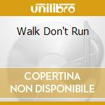 WALK DON'T RUN cd musicale di VENTURES