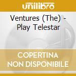 PLAY TELESTAR cd musicale di VENTURES