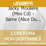 JACKY MOULIERE cd musicale di MOULIERE JACKY