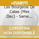 LES BOURGEOIS DE CALAIS cd musicale di LES BOURGEOIS DE CAL