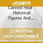 HISTORICAL FIGURES... cd musicale di CANNED HEAT