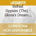 GLORIA'S DREAM cd musicale di BELFAST GYPSIES