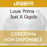JUST A GIGOLO cd musicale di PRIMA LOUIS