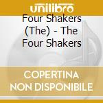 The Four Shakers - Same cd musicale di FOUR SHAKERS