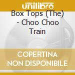 CHOO CHOO TRAIN cd musicale di BOX TOPS