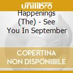 See you in september cd musicale di The happenings + b.t