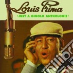 Louis Prima - Just A Gigolo Anthologie cd musicale di Louis Prima