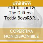 Cliff Richard & The Drifters + B.T. - Teddy Boys  R&R Songs V.2 cd musicale di Cliff richard & the
