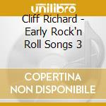 Cliff Richard - Early Rock'n Roll Songs 3 cd musicale di Cliff richard + b.t.