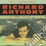 Richard Anthony + B.T. - Nouvelle Vague Vol.1 cd musicale di Richard anthony + b.