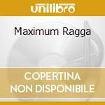 MAXIMUM RAGGA cd musicale di AA.VV.