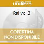 Rai vol.3 cd musicale