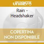 Rain - Headshaker cd musicale di RAIN