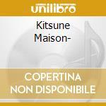 Kitsune maison cd musicale di Artisti Vari