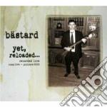 CD - BASTARD - YET RELOADED cd musicale di BASTARD
