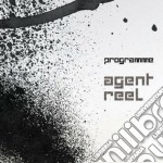 Programme - Agent Reel cd musicale di PROGRAMME
