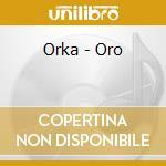 Oro cd musicale di Orka