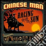 Chinese Man - Racing With The Sun cd musicale di Man Chinese