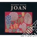 Maison Neuve - Joan cd musicale di Neuve Maison