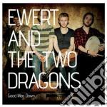 (LP VINILE) Good man down lp vinile di Ewert and the two dr