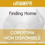 FINDING HOME                              cd musicale di Mick Hart