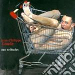Jean-Philippe Goude - Aux Solitudes cd musicale di Jean-philippe Goude