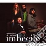Olivier Libaux - Imbecile cd musicale di LIBAUX OLIVIER