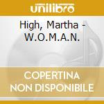 High, Martha - W.O.M.A.N. cd musicale di MARTHA HIGH WHIT SHAOLIN TEMPL